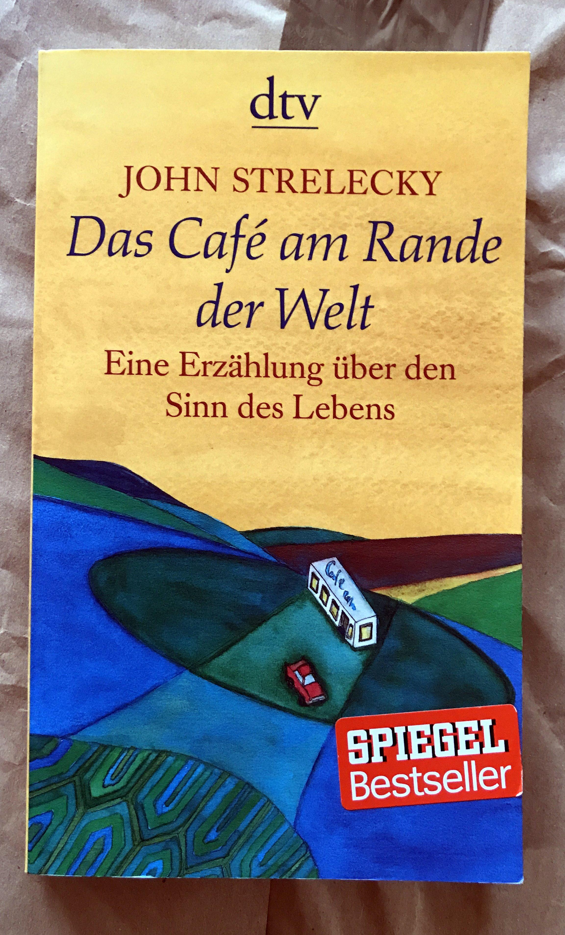 Das Café am Rande der Welt von John Strelecky