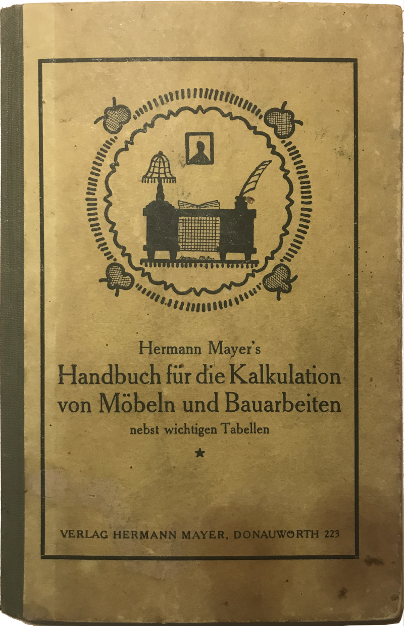 Hermann Mayer's Handbuch für die Kalkulation von Möbeln und Bauarbeiten
